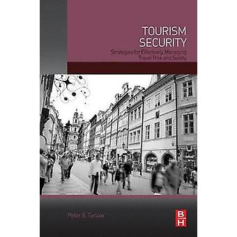 Tourism Security - Strategies for Effectively Managing Travel Risk and