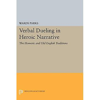 Verbal Dueling in Heroic Narrative - The Homeric and Old English Tradi
