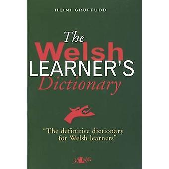 The Welsh Learner's Dictionary / Geiriadur Y Dysgwyr (Bilingual editi