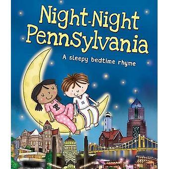Night-Night Pennsylvania by Katherine Sully - Helen Poole - 978149264