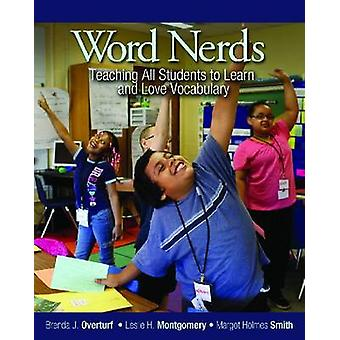 Word Nerds - Teaching All Students to Learn and Love Vocabulary by Les