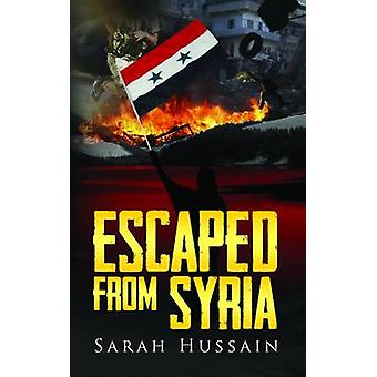 Escaped from Syria by Sarah Hussain - 9781843869993 Book