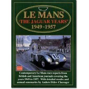 Le Mans  -The Jaguar Years - 1949-1957 by R. M. Clarke - 9781855203570