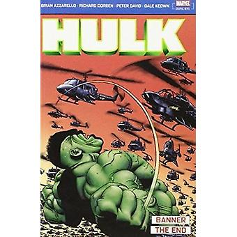 Incredible Hulk - Banner & the End - Banner and the End by Peter David