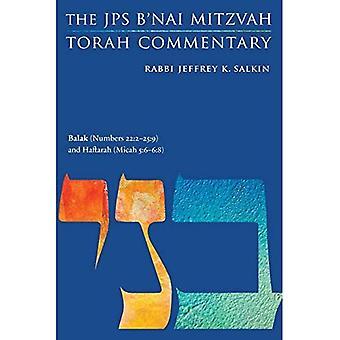 Balak (Numbers 22:2-25:9) and Haftarah (Micah 5:6-6:8): The JPS B'Nai Mitzvah Torah Commentary (JPS Study Bible)