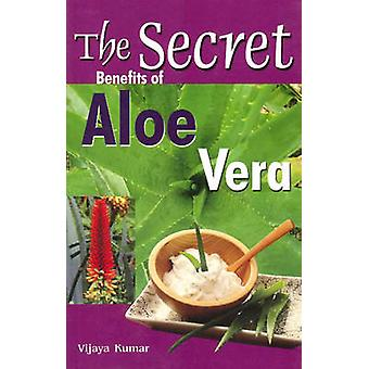 Secret Benefits of Aloe Vera by Vijaya Kumar - 9788120756069 Book