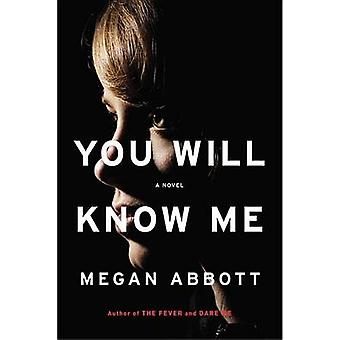 You Will Know Me - A Gripping Novel of Stylish Psychological Suspense
