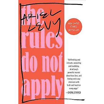 The Rules Do Not Apply - A Memoir by Ariel Levy - 9780812986679 Book