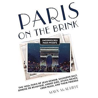 Paris on the Brink: Le Paris des années 1930 de Jean Renoir, Salvador Dali, Simone de Beauvoir, André Gide, Sylvia Beach, Léon Blum, et leurs amis