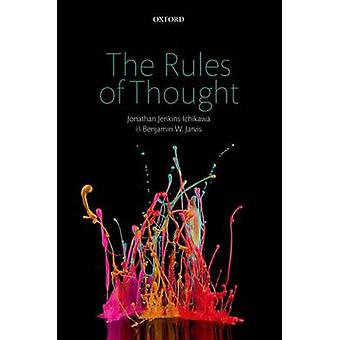 The Rules of Thought by Jonathan Jenkins Ichikawa & Benjamin W. Jarvis