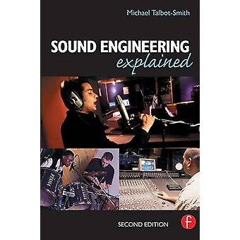 Sound Engineering Explained by TalbotSmith & Michael