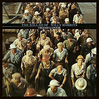 Vikesh Kapoor - balladen af Willy Robbins [Vinyl] USA import
