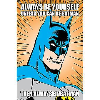 Batman Poster Always Be Yourself
