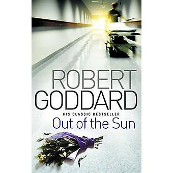 Out of the Sun by Robert Goddard - 9780552164962 Book