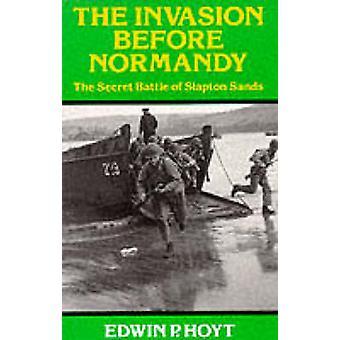 The Invasion Before Normandy - Secret Battle of Slapton Sands by Edwin