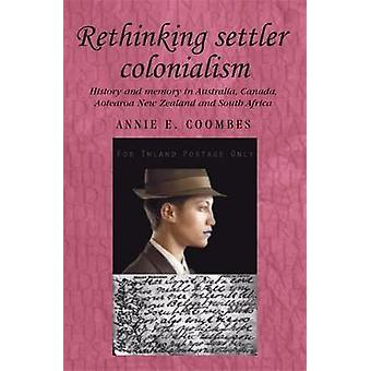 Rethinking Settler Colonialism - History and Memory in Australia - Can