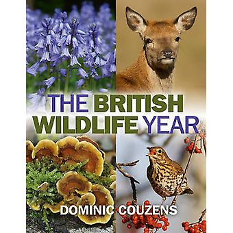 The British Wildlife Year by Dominic Couzens - 9780719811852 Book