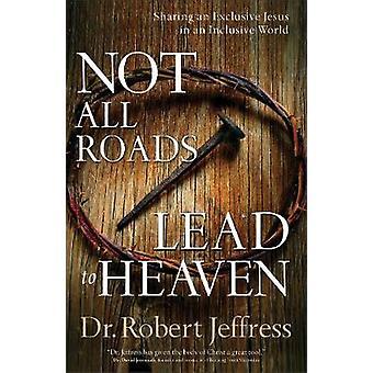 Ikke alle veje fører til himlen - deling en eksklusiv Jesus i en Inclus