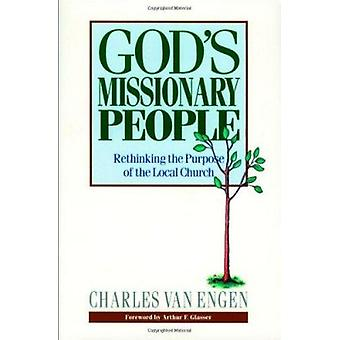 God's Missionary People - Rethinking the Purpose of the Local Church b
