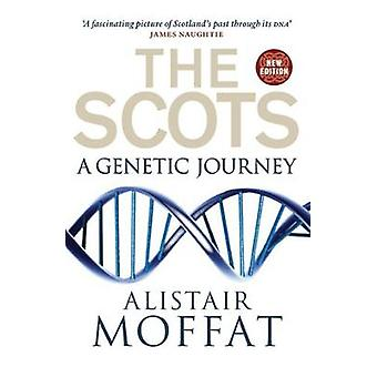 The Scots - A Genetic Journey by Alistair Moffat - 9781780274447 Book