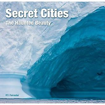 Hemliga städer - hemsökta skönheten av hemliga städer - den hemsökta Beaut