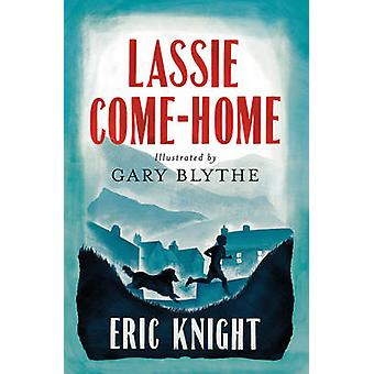 Lassie Come-Home by Eric Knight - Gary Blythe - 9781847495785 Book