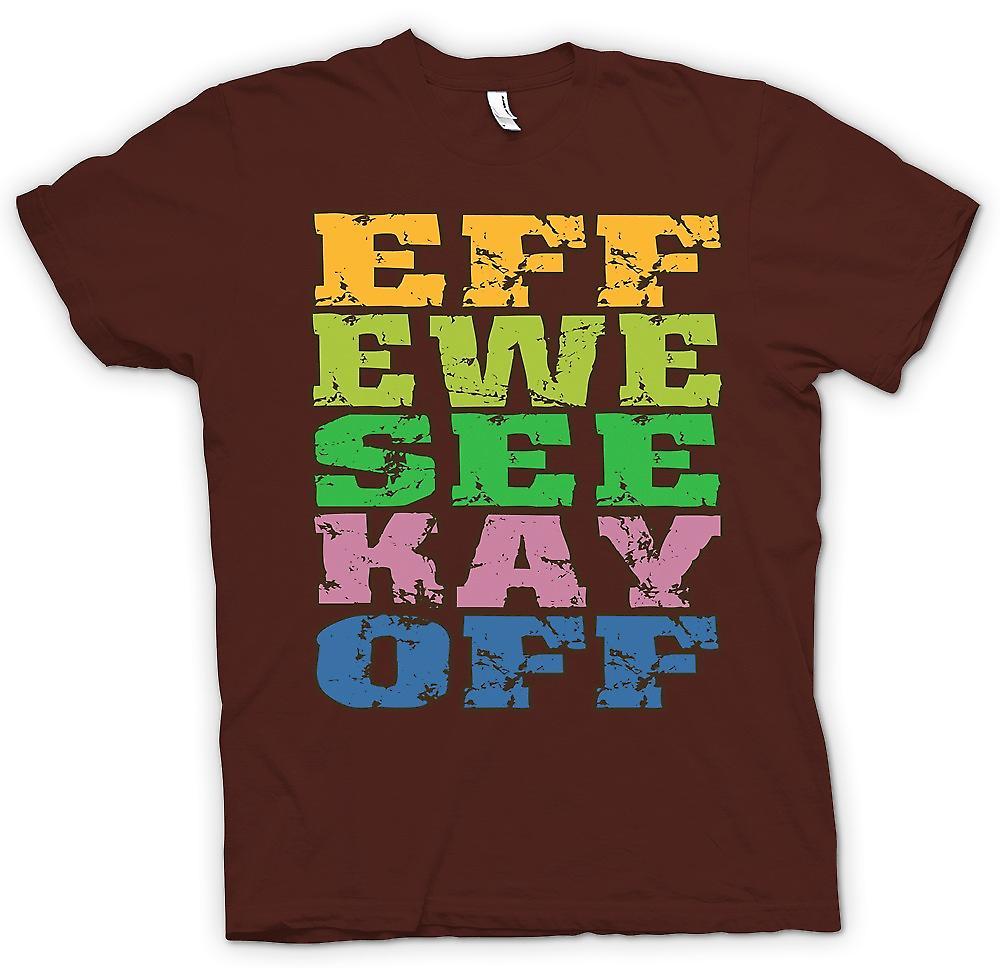 Mens T-shirt - Eff Ewe voir Kay hors - brut drôle