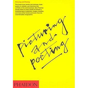 Picturing and Poeting by Alan Fletcher - Emily King - Fiona MacCarthy