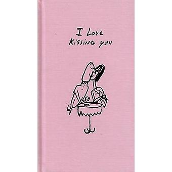 I Love Kissing You by Davide Cali - Serge Bloch - 9780980416503 Book