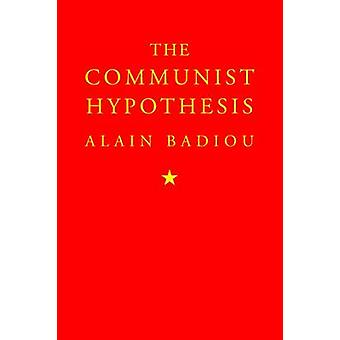 The Communist Hypothesis by Alain Badiou - 9781781688700 Book