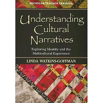 Understanding Cultural Narratives: Exploring Identity and the Multicultural Experience