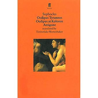 Los juegos de Edipo: Edipo Tyrannos, Edipo en Colonnus, Antígona
