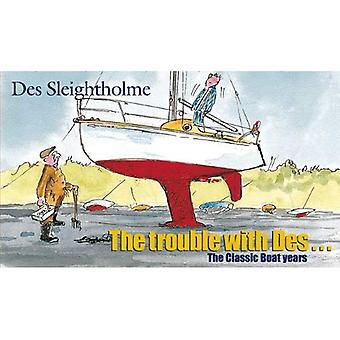 The Trouble with Des: The Classic Boat Years
