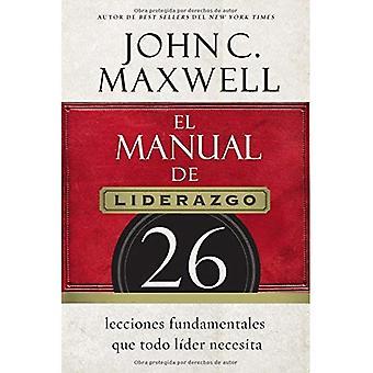 El Manual de Liderazgo: 26 Lecciones Fundamentales Que Todo Lider Necesita