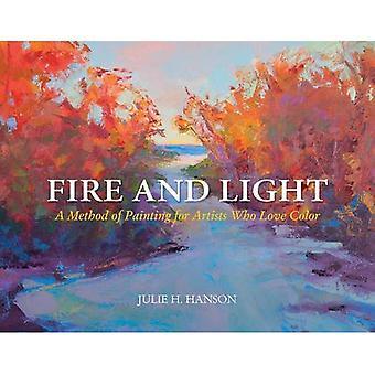 Fuoco e luce: un metodo di pittura per artisti che amano il colore