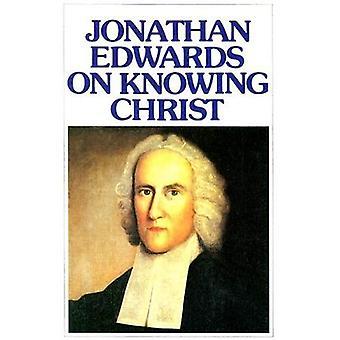 Jonathan Edwards à connaître le Christ