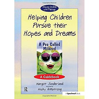 Helping Children Pursue Their Hopes and Dreams: A Guidebook