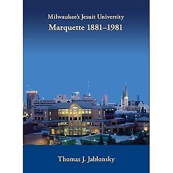 Milwaukees Jesuit University: Marquette, 1881-1981