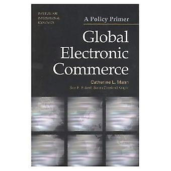 Global Electronic Commerce : A Policy Primer