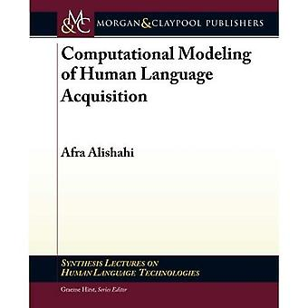 Computational Modeling of Human Language Acquisition (Synthesis Lectures on Human Language Technologies)