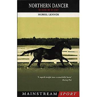 Northern Dancer: The Legend and His Legacy (Mainstream Sport)