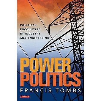 Power Politics: Political Encounters in Industry and Engineering