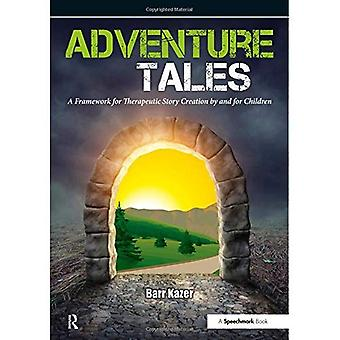 Adventure Tales - A Framework for Therapeutic Story Creation by and for Children