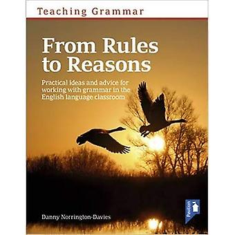 Teaching Grammar from Rules to Reasons: Practical Ideas and Advice for Working with Grammar in the Classroom