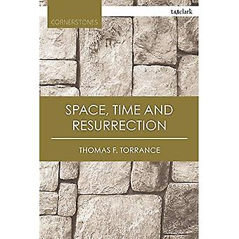 Space, Time and Resurrection (T&T Clark Cornerstones)