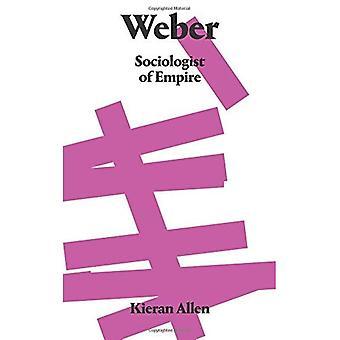 Weber: Sociologist of Empire