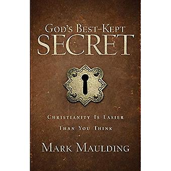God's Best-Kept Secret: Christianity Is Easier Than� You Think