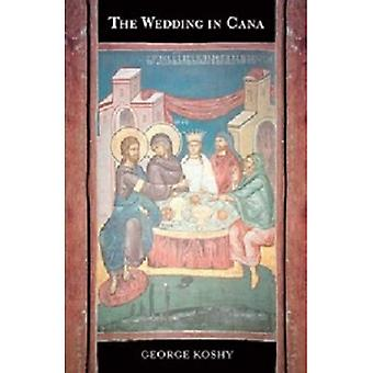 The Wedding in Cana: The Power & Purpose of the First Sign of Jesus Christ