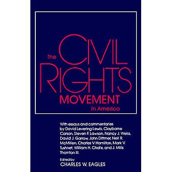 The Civil Rights Movement in America by Eagles & Charles W.