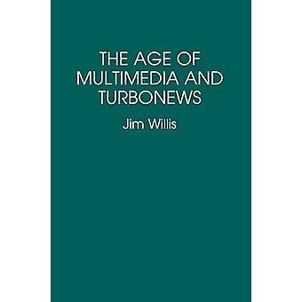 Das Zeitalter von Multimedia und Turbonews von Willis & William James